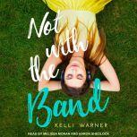 Not with the Band, Kelli Warner