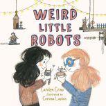 Weird Little Robots, Carolyn Crimi