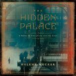 The Hidden Palace A Novel of the Golem and the Jinni, Helene Wecker