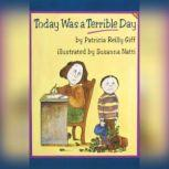 Today Was a Terrible Day, Patricia Reilly Giff