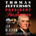 Thomas Jefferson: President and Philosopher, Jon Meacham