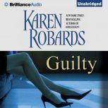 Guilty, Karen Robards