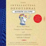 The Intellectual Devotional Modern Culture Converse Confidently About Society and the Arts, David S. Kidder