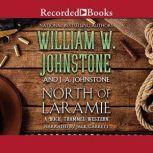 North of Laramie, William W. Johnstone