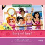 Beacon Street Girls Special Adventure: Ready! Set! Hawaii!, Annie Bryant