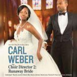 The Choir Director 2 Runaway Bride, Carl Weber