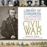 The Library of Congress Timeline of the Civil War, Margaret E. Wagner