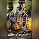 Never Say Die, Anthony Horowitz