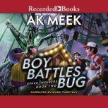 Space Invaders Book Two: Boy Battles Bug, A.K. Meek