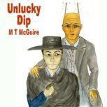 Unlucky Dip Short story prequel, M T McGuire