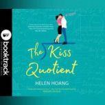 The Kiss Quotient - Booktrack Edition, Helen Hoang