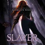 Slayer, Kiersten White