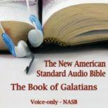 The Book of Galatians The Voice Only New American Standard Bible (NASB), Unknown