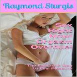 Sex Right Now! Orgasm Overdue! The Fantastic Way to Feel Pleasure