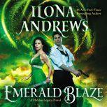 Emerald Blaze A Hidden Legacy Novel, Ilona Andrews