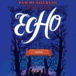 Echo, Pam Muoz Ryan