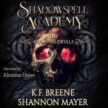 Shadowspell Academy: The Culling Trials Book 2, K.F. Breene