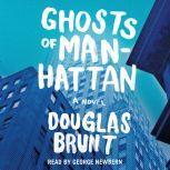 Ghosts of Manhattan, Douglas Brunt