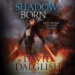Shadowborn, David Dalglish