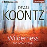 Wilderness and Other Stories, Dean Koontz