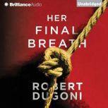 Her Final Breath, Robert Dugoni
