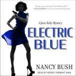 Electric Blue A Jane Kelly Mystery, Nancy Bush