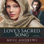 Love's Sacred Song A Novel, Mesu Andrews