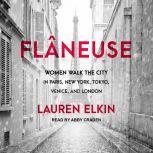 Flaneuse, Lauren Elkin