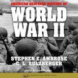 American Heritage History of World War II, Stephen E. Ambrose