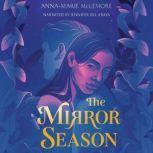 The Mirror Season, Anna-Marie McLemore