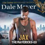 Jax Book 3: The Mavericks, Dale Mayer