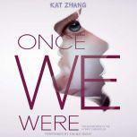 Once We Were The Hybrid Chronicles, Book 2, Kat Zhang