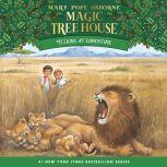 Magic Tree House #11: Lions at Lunchtime, Mary Pope Osborne