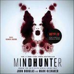Mindhunter Inside the FBI's Elite Serial Crime Unit, John E. Douglas