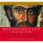 Beyond Belief The Secret Gospel of Thomas, Elaine Pagels