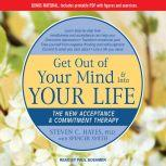 Get Out of Your Mind & Into Your Life The New Acceptance & Commitment Therapy, Ph.D. Hayes