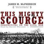 This Mighty Scourge Perspectives on the Civil War, James M. McPherson
