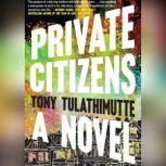 Private Citizens, Tony Tulathimutte