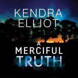 A Merciful Truth, Kendra Elliot
