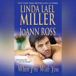 When I'm With You, Linda Lael Miller