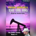 The Oil Rig, Frank Roderus
