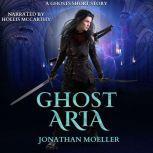 Ghost Aria, Jonathan Moeller