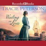 Waiting on Love, Tracie Peterson