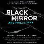 Black Mirror and Philosophy Dark Reflections, David Kyle Johnson