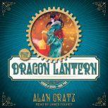 The Dragon Lantern, Alan Gratz