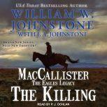 MacCallister: The Eagles Legacy The Killing, J. A. Johnstone