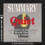 Summary of Quiet: The Power of Introverts in a World That Can't Stop Talking by Susan Cain, Readtrepreneur Publishing