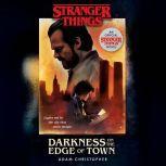 Stranger Things: Darkness on the Edge of Town An Official Stranger Things Novel, Adam Christopher