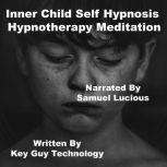 Inner Child Self Hypnosis Hypnotherapy Meditation, Key Guy Technology