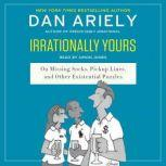 Irrationally Yours On Missing Socks, Pickup Lines, and Other Existential Puzzles
